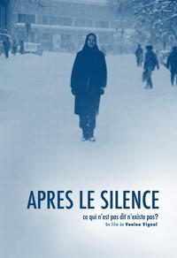Après le silence - Ce qui n'est pas dit n'existe pas?